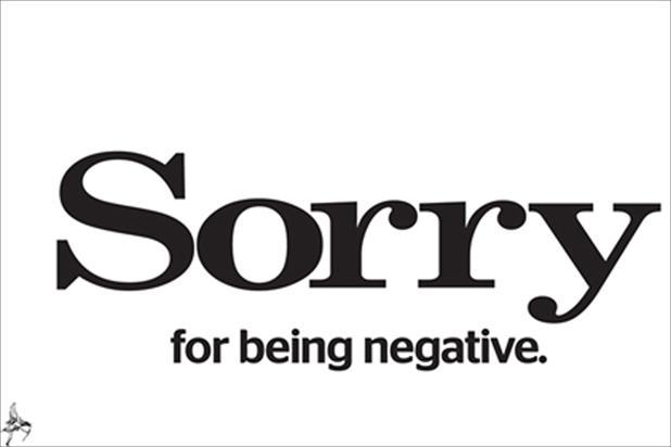 """""""סליחה על שהיינו שליליים"""", מתוך סדרת פרסומות עצמיות של ה""""לונדון איבנינג סטנדרט"""""""