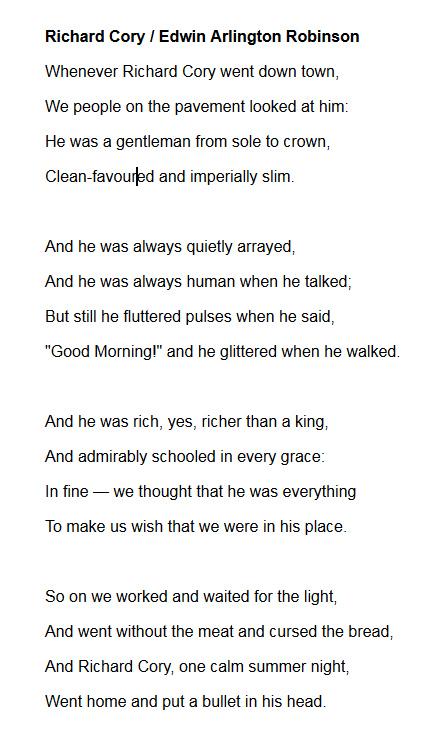 הנה לכם, לשם ההשכלה והרחבת הדעת, גם השיר עצמו על ריצ'ארד קורי והתאבדותו