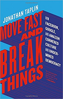 """""""זוז מהר ותשבור דברים, כיצד פייסבוק, גוגל ואמזון מילכדו את התרבות וחתרו תחת הדמוקרטיה"""", עטיפת הספר"""
