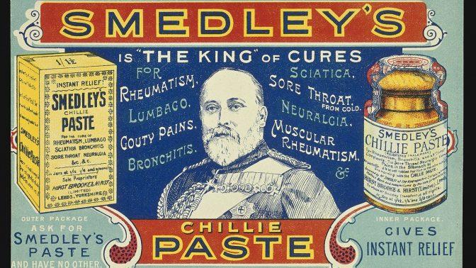 """מודעת פרסומת למשחת הצ'ילי של סמדלי, """"מלכת"""" התרופות, 1901 (Ephemera Collection: QV: Advertising: 1850-1' . Credit: Wellcome Collection. CC BY)"""